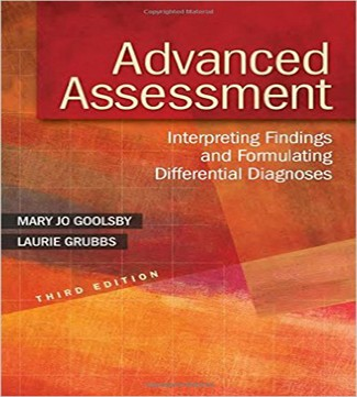 Advanced Assessment Interpreting Findings and Formulating Differential Diagnoses 3rd Edition Goolsby Grubbs Test Bank