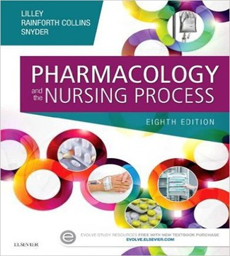 Pharmacology and the Nursing Process 8th Edition Lilley Collins Snyder Test Bank