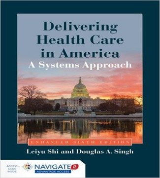Delivering Health Care in America 6th Edition Shi Singh Test Bank