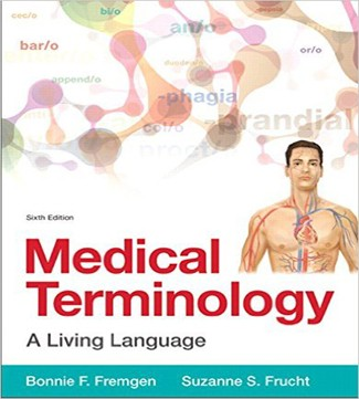 Medical Terminology A Living Language 6th Edition Fremgen Frucht Test Bank