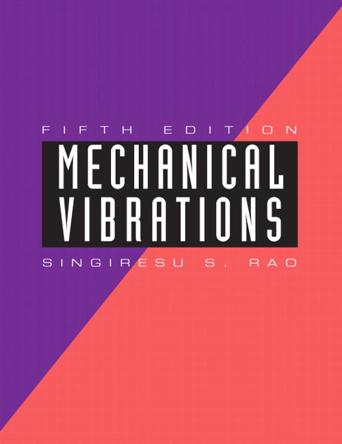 Solution Manual for Mechanical Vibrations, 5/E 5th Edition Singiresu S. Rao