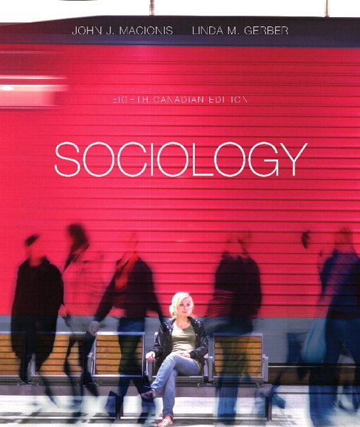 Test Bank for Sociology, Eighth Canadian Edition, 8/E 8th Edition John J. Macionis, Linda M. Gerber