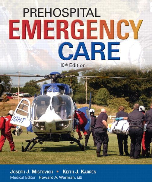 Test Bank for Prehospital Emergency Care, 10/E 10th Edition Joseph J. Mistovich, Keith J. Karren, Brent Hafen