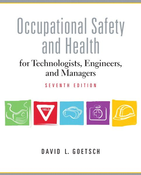 Test Bank for Occupational Safety and Health for Technologists, Engineers, and Managers, 7/E 7th Edition David L. Goetsch