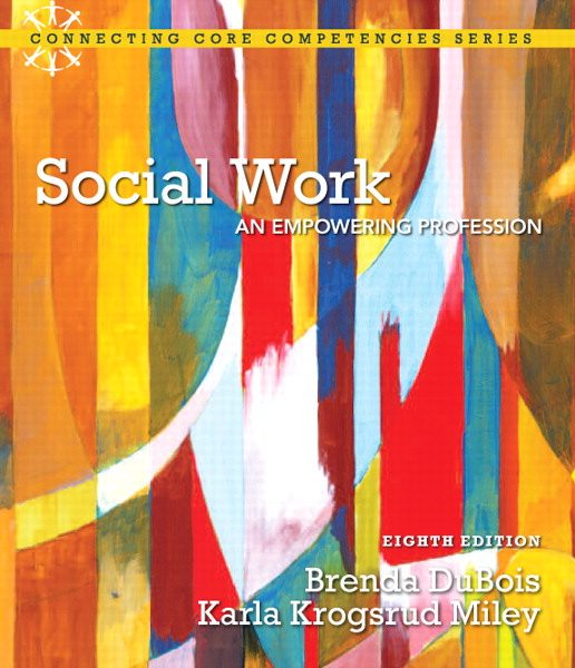 Test Bank for Social Work: An Empowering Profession, 8/E Brenda L. DuBois, Karla Krogsrud Miley
