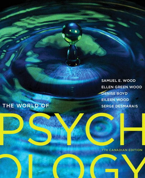 Test Bank for The World of Psychology, Seventh Canadian Edition