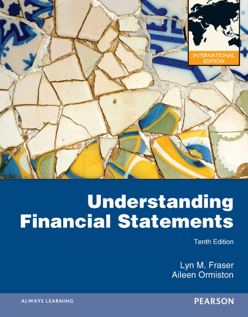 Solution Manual for Understanding Financial Statements: International Edition, 10/E Aileen Ormiston, Lyn M. Fraser