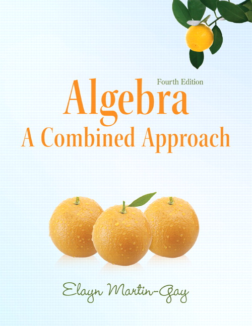 Solution Manual for Algebra: A Combined Approach 4/E 4th Edition Elayn Martin-Gay