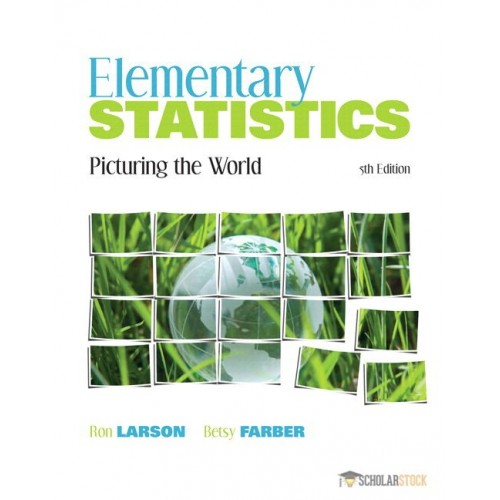 Test Bank for Elementary Statistics: Picturing the World, 5/E 5th Edition : 0321891872