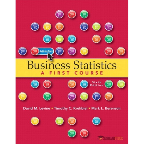 Test Bank for Business Statistics: A First Course, 6/E 6th Edition : 0321937953