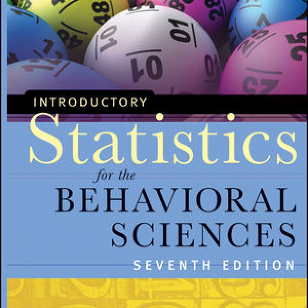 Complete Test Bank for Introductory Statistics for the Behavioral Sciences, 7th Edition by Joan Welkowitz, Barry H. Cohen, R. Brooke Lea 9780470907764