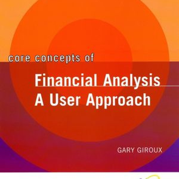 Complete Solution Manual for Core Concepts of Financial Analysis: A User Approach Gary Giroux 9780471467120