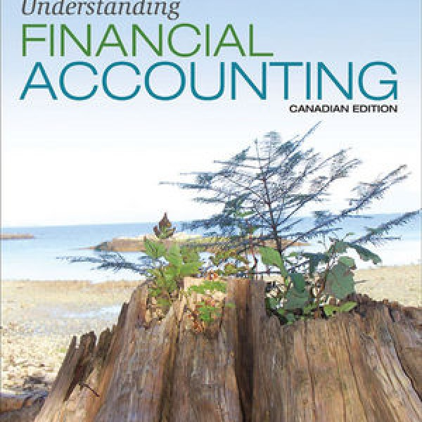 Complete Test bank for Understanding Financial Accounting, Canadian Edition by Christopher D. Burnley, Donald C. Cherry, Maureen R. Fizzell, Robert E. Hoskin 9781118849385