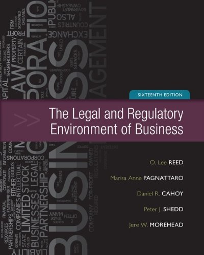 Test Bank for The Legal and Regulatory Environment of Business 16th Edition by Reed