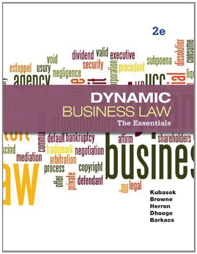 Test Bank for Dynamic Business Law: The Essentials 2nd Edition Nancy Kubasek, M. Neil Browne, Daniel Herron, Lucien Dhooge, Linda Barkacs