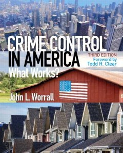 Test Bank for Crime Control in America What Works 3rd Edition John L Worrall Download