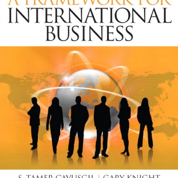 Test Bank for A Framework Of International Business 1/E by Cavusgil