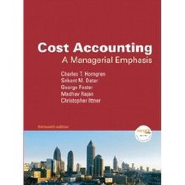 Test Bank for Cost Accounting – A Managerial Emphasis 13/E by Horngren