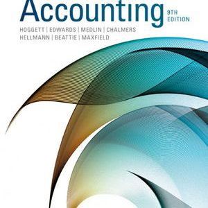 Accounting 9th Edition By Hoggett, Edward, Medlin, Chalmers, Hellmann, Beattie, Maxfield - Solution Manual