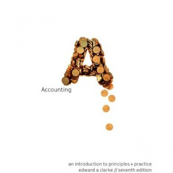 Solution Manual for Accounting An Introduction To Principles And Practice 7/E by Clarke