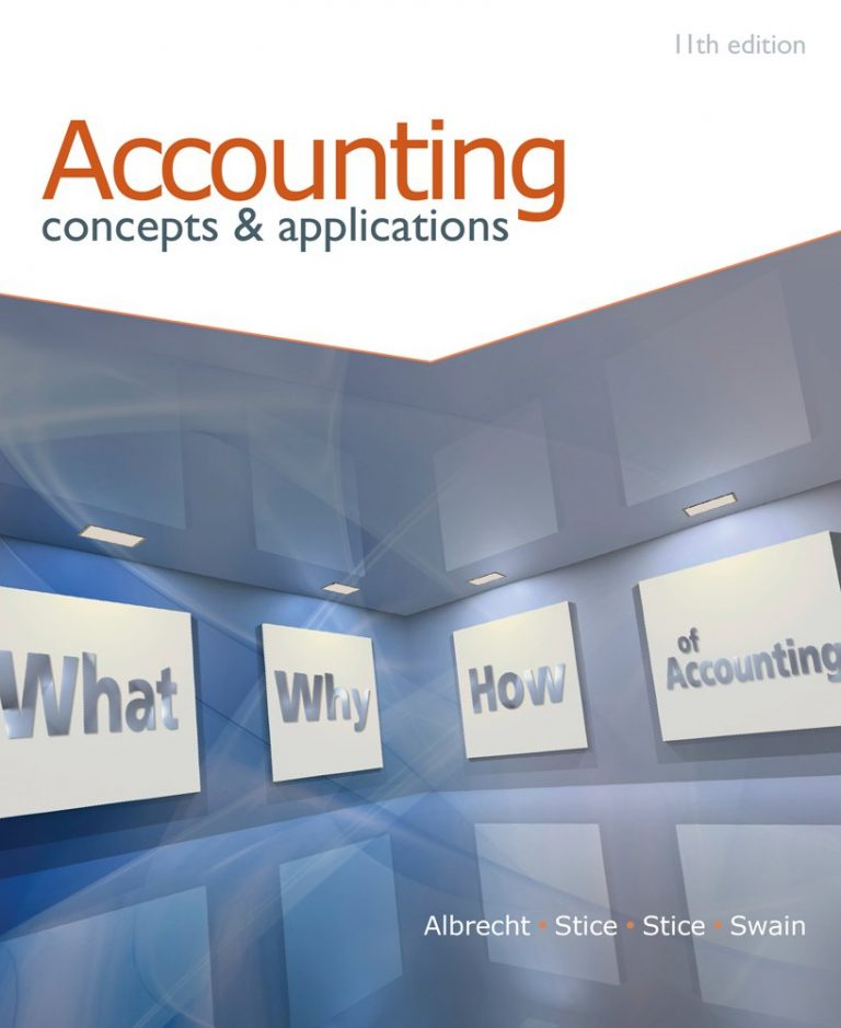 Accounting Concepts and Applications 11th Edition By Albrecht, Stice, Stice, Swain - Test Bank