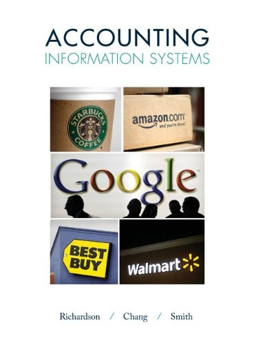Accounting Information Systems 1st Edition By Richardson, Chang, Smith - Solution Manual