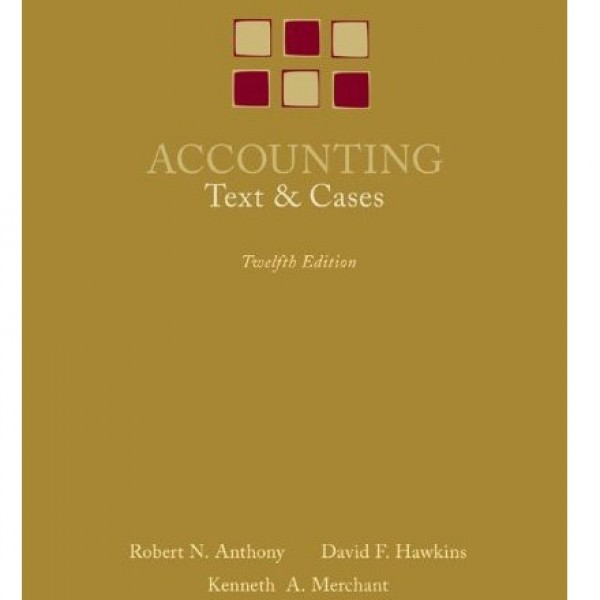 accounting solution manual 12th edition of text and cases by robert anthony