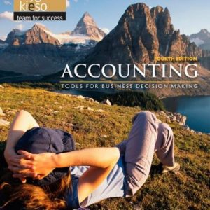 Accounting Tools for Business Decision Makers 4th Edition By Kimmel, Weygandt, Kieso - Solution Manual
