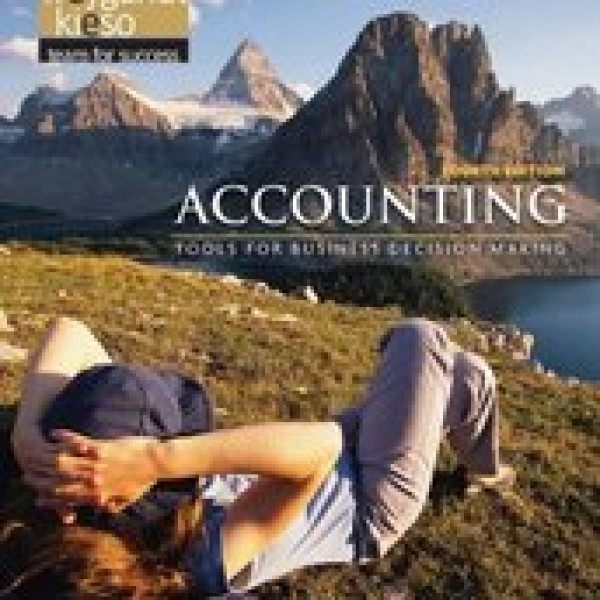 Solution Manual for Accounting Tools For Business Decision Making 4/E by Kimmel