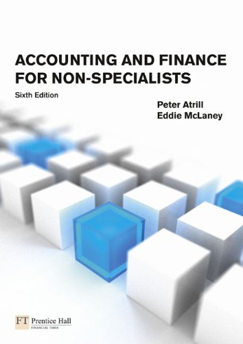 Accounting and Finance for Non Specialists 6th Edition By Atrill, McLaney, Black - Solution Manual