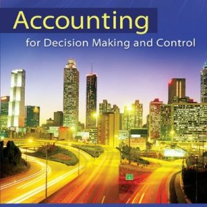 Accounting for Decision Making and Control 8th Edition By Zimmerman - Test Bank