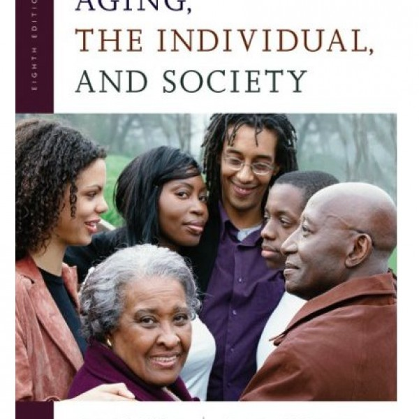 Test Bank for Aging The Individual And Society 8/E by Hillier