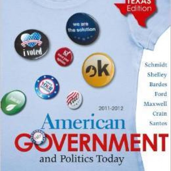 Test bank for American Government And Politics Today 15/E Texas Edition by Schmidt