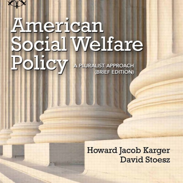 Test bank for American Social Welfare Policy: A Pluralist Approach 1/E Brief by Karger