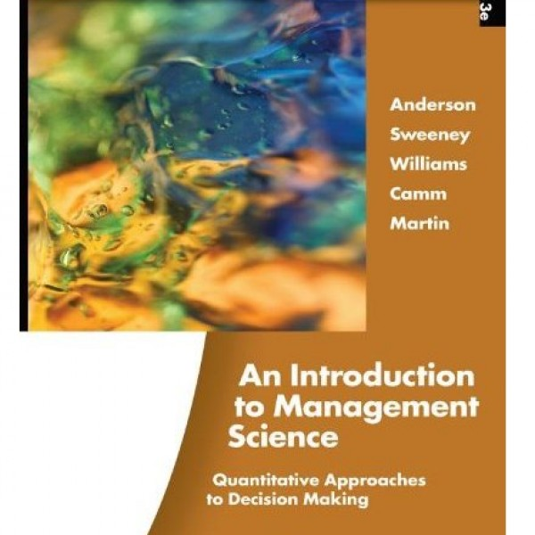 Solution Manual for An Introduction To Management Science Quantitative Approaches To Decision Making 13/E by Anderson
