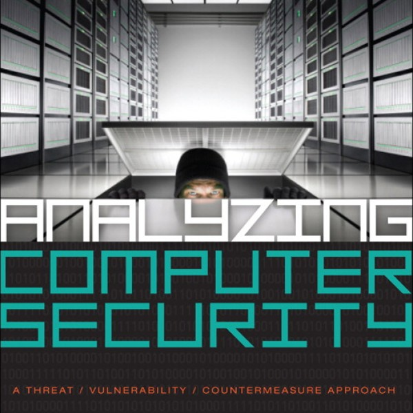Solution Manual for Analyzing Computer Security: A Threat / Vulnerability / Countermeasure Approach 1/E by Pfleeger