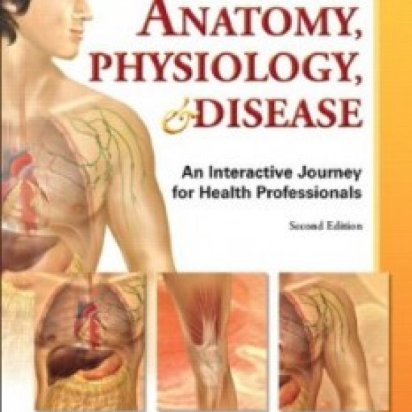 Test Bank for Anatomy Physiology And Disease An Interactive Journey For Health Professions 2/E by Colbert