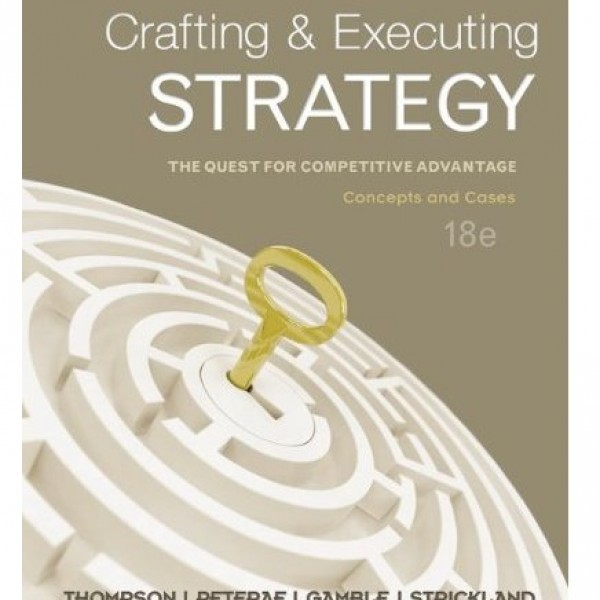 Test Bank for Crafting And Executing Strategy 19/E by Thompson