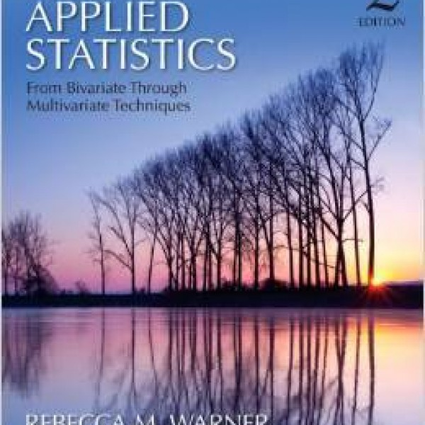 Test bank for Applied Statistics: From Bivariate Through Multivariate Techniques 2/E by Warner