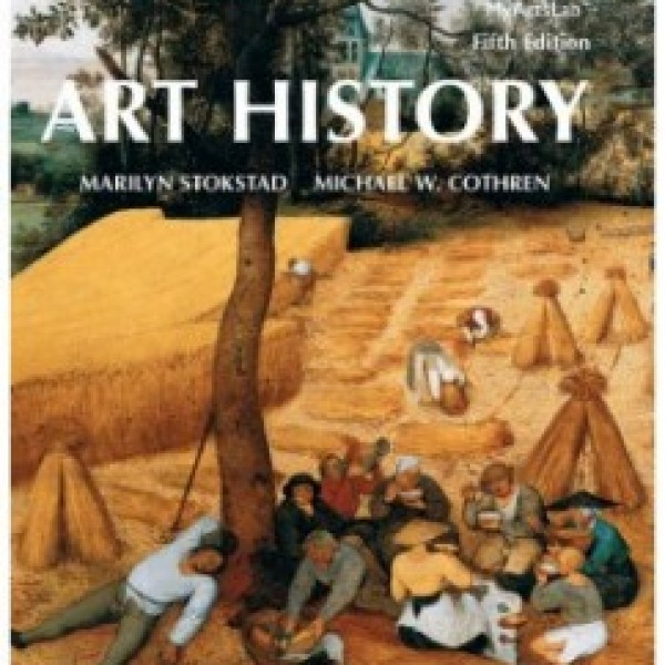 Test Bank for Art History, Combined Volume 5/E by Stokstad