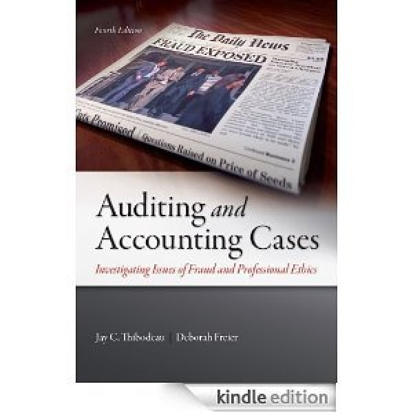 Solution Manual for Auditing And Accounting Cases Investigating Issues Of Fraud And Professional Ethics 4/E by Thibodeau