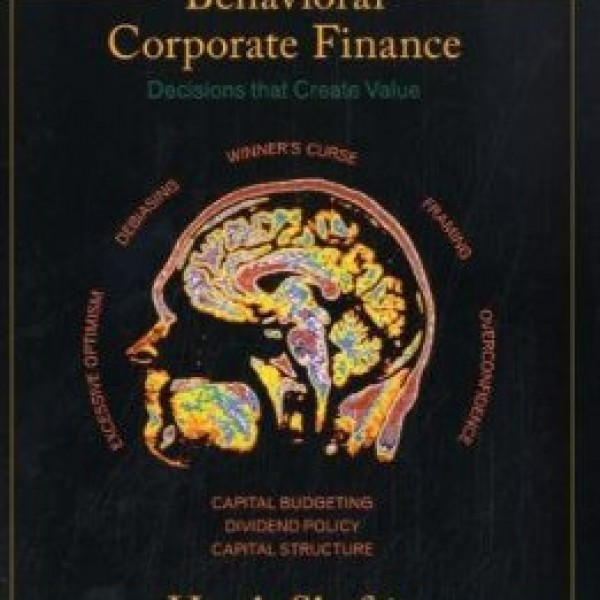 Solution Manual for Behavioral Corporate Finance 1/E by Shefrin