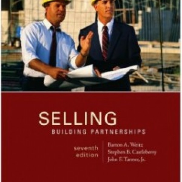 TestBank for Selling: Building Partnerships 7/E by Weitz