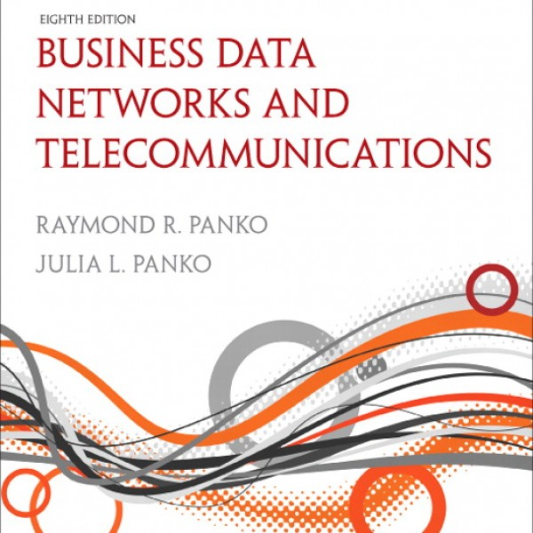 Solution Manual for Business Data Networks And Telecommunications 8/E by Panko