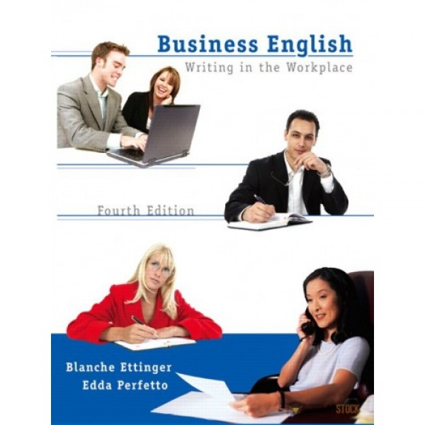 Test Bank for Business English Writing In The Workplace 4/E by Ettinger