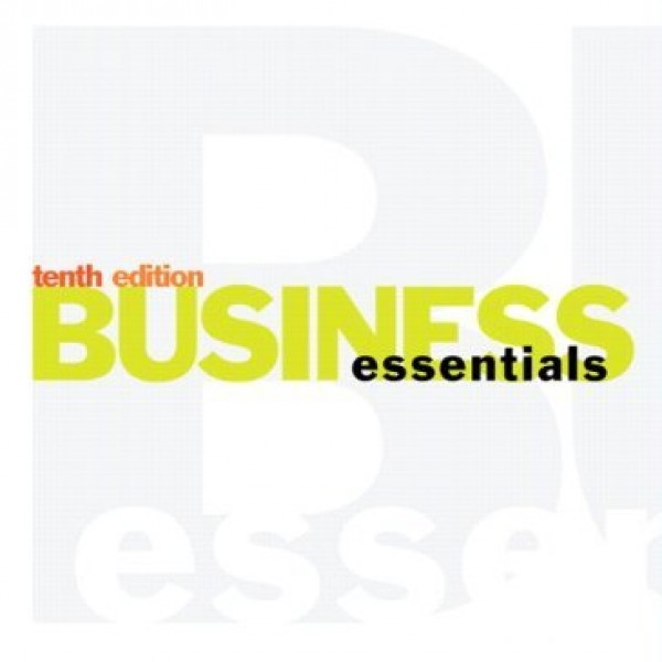 Solution manual for Business Essentials 10/E by Ebert