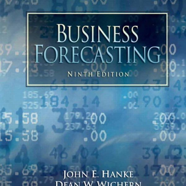 Solution Manual for Business Forecasting 9/E by Hanke
