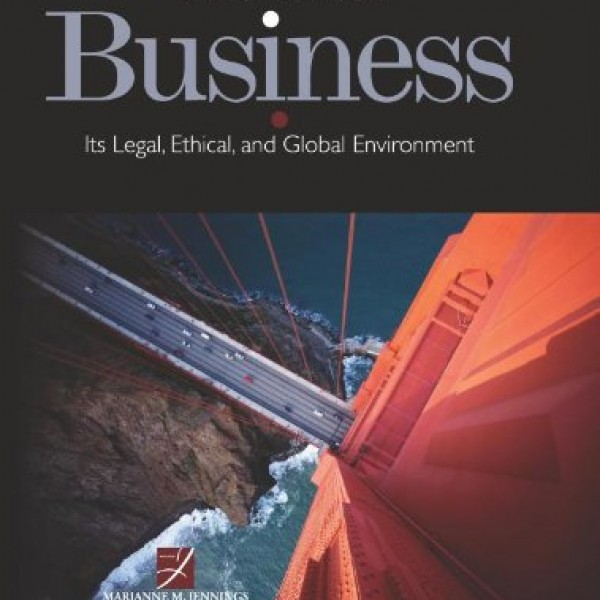 Solution Manual for Business Its Legal, Ethical, And Global Environment 9/E by Jennings