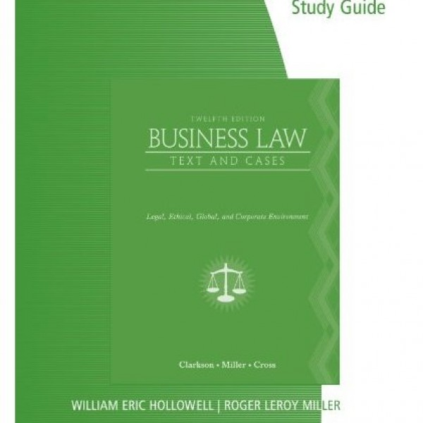 Test Bank for Business Law Legal Ethical Global And Corporate Environment 12/E by Clarkson