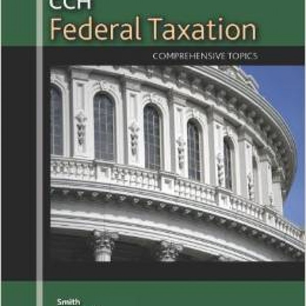 Solution Manual for Cch Federal Taxation Comprehensive Topics 2012 1/E by Smith
